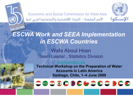 ESCWA Work and SEEA Implementation in ESCWA Countries Wafa Aboul Hosn
