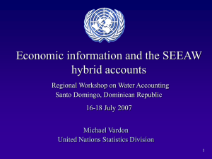 Economic information and the SEEAW hybrid accounts Regional Workshop on Water Accounting