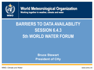 BARRIERS TO DATA AVAILABILITY SESSION 6.4.3 5th WORLD WATER FORUM World Meteorological Organization