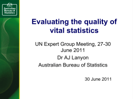 Evaluating the quality of vital statistics UN Expert Group Meeting, 27-30 June 2011
