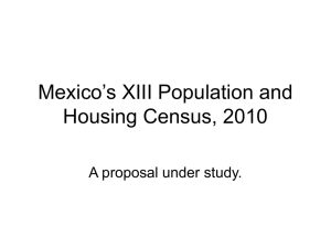 Mexico's XIII Population and Housing Census, 2010 A proposal under study.