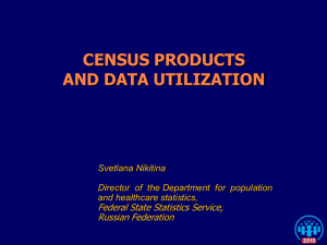 CENSUS PRODUCTS AND DATA UTILIZATION Federal State Statistics Service, Russian Federation