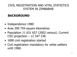 CIVIL REGISTRATION AND VITAL STATISTICS SYSTEM IN ZIMBABWE • Independence 1980