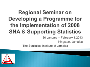 – February 1,2013 30 January Kingston, Jamaica The Statistical Institute of Jamaica
