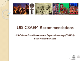 UIS CSAEM Recommendations UIS Culture Satellite Account Experts Meeting (CSAEM)