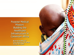 Purpose Medical Mission: Building the Healthcare