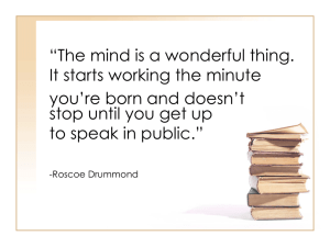 """The mind is a wonderful thing. It starts working the minute"
