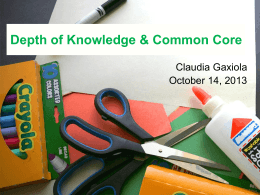 Depth of Knowledge & Common Core Claudia Gaxiola October 14, 2013