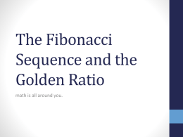 The Fibonacci Sequence and the Golden Ratio math is all around you.
