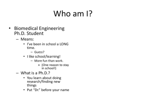 Who am I? • Biomedical Engineering Ph.D. Student – Means: