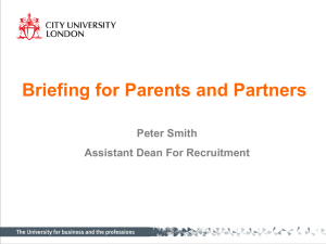 Briefing for Parents and Partners Peter Smith Assistant Dean For Recruitment