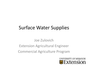 Surface Water Supplies Joe Zulovich Extension Agricultural Engineer Commercial Agriculture Program