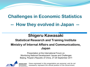Challenges in Economic Statistics Shigeru Kawasaki Statistical Research and Training Institute
