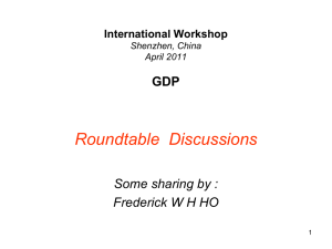 Roundtable  Discussions GDP Some sharing by : Frederick W H HO