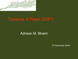 Towards A Flash GDP? Adriaan M. Bloem 15 December 2009