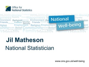 Jil Matheson National Statistician www.ons.gov.uk/well-being