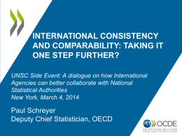INTERNATIONAL CONSISTENCY AND COMPARABILITY: TAKING IT ONE STEP FURTHER?