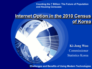 Internet Option in the 2010 Census of Korea Ki-Jong Woo Commissioner