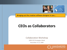 CEOs as Collaborators Collaboration Workshop 2009 CEO Strategies Week