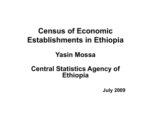 Census of Economic Establishments in Ethiopia Yasin Mossa Central Statistics Agency of
