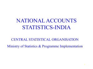 NATIONAL ACCOUNTS STATISTICS-INDIA CENTRAL STATISTICAL ORGANISATION Ministry of Statistics & Programme Implementation