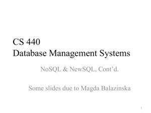 CS 440 Database Management Systems NoSQL & NewSQL, Cont'd.