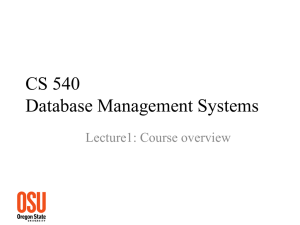 CS 540 Database Management Systems Lecture1: Course overview