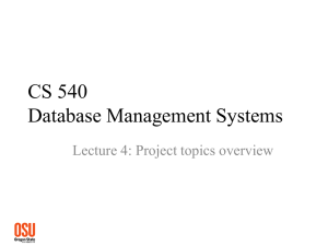 CS 540 Database Management Systems Lecture 4: Project topics overview