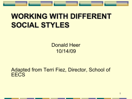 WORKING WITH DIFFERENT SOCIAL STYLES Donald Heer 10/14/09