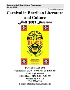 Carnival in Brazilian Literature and Culture Fall 2011 Seminar POR 381/LAS 392