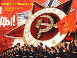 SOVIET PROPAGANDA A presentation by Dan Papperman