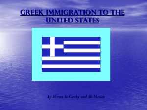 Greek Immigration to the United States By Maura McCarthy and Ali Hassan