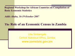 Role of an Economic Census in Zambia The www.zamstats.gov.zm