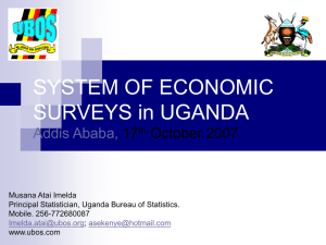 SYSTEM OF ECONOMIC SURVEYS in UGANDA Addis Ababa, 17