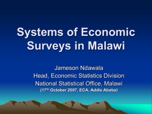 Systems of Economic Surveys in Malawi Jameson Ndawala Head, Economic Statistics Division