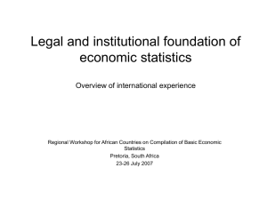Legal and institutional foundation of economic statistics Overview of international experience