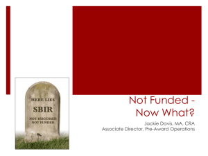 Not Funded - Now What? Jackie Davis, MA, CRA Associate Director, Pre-Award Operations