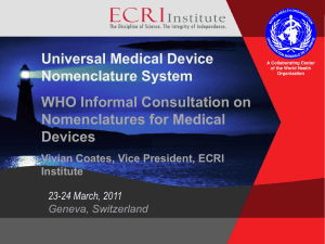 Universal Medical Device Nomenclature System WHO Informal Consultation on Nomenclatures for Medical