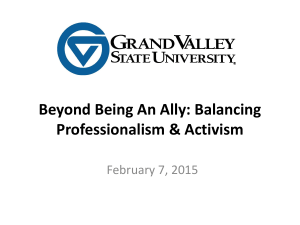 Beyond Being An Ally: Balancing Professionalism & Activism February 7, 2015