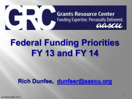 Federal Funding Priorities FY 13 and FY 14 Rich Dunfee,