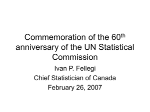 Commemoration of the 60 anniversary of the UN Statistical Commission Ivan P. Fellegi