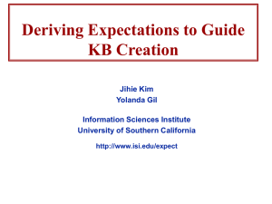 Deriving Expectations to Guide KB Creation Jihie Kim Yolanda Gil