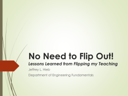 No Need to Flip Out! Lessons Learned from Flipping my Teaching