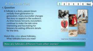 A folktale is a story, passed down verbally from generation to
