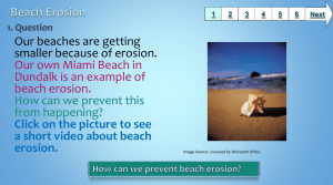 Our beaches are getting smaller because of erosion.