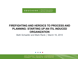 FIREFIGHTING AND HEROICS TO PROCESS AND ORGANIZATION