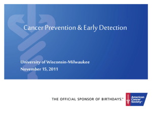 Cancer Prevention & Early Detection University of Wisconsin-Milwaukee November 15, 2011