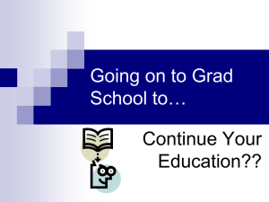 Going on to Grad School to… Continue Your Education??