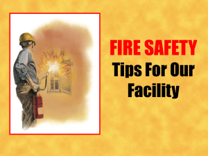 FIRE SAFETY Tips For Our Facility
