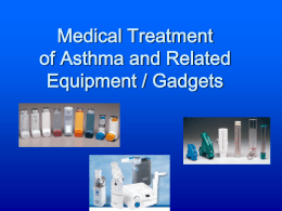 Medical Treatment of Asthma and Related Equipment / Gadgets